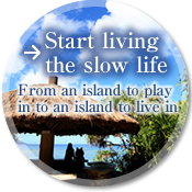 Island to live in from idle island founding Slow Life